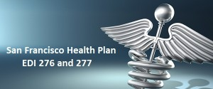 San Francisco Health Plan EDI 276 and 277
